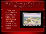 step 5 choosing a practice or testing activity