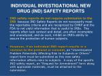 individual investigational new drug ind safety reports