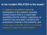 is the incident related to the study