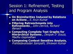 session 1 refinement testing and program analysis