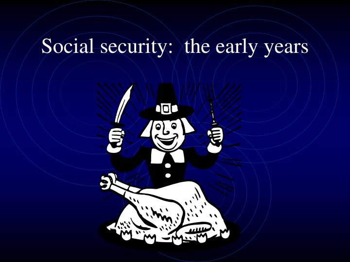 social security the early years n.