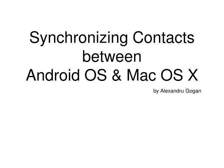 synchronizing contacts between android os mac os x n.