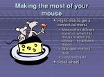 making the most of your mouse