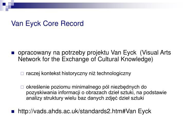 Van Eyck Core Record