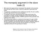the monopoly argument in the slave trade 2