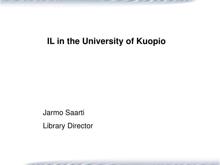 il in the university of kuopio n.