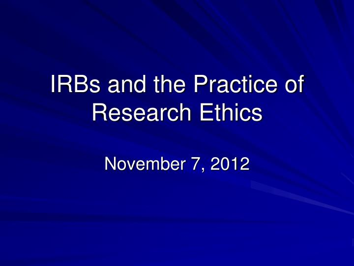 irbs and the practice of research ethics n.