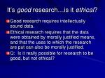 it s good research is it ethical