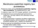 bendrosios paskirties registr tipo architekt ra