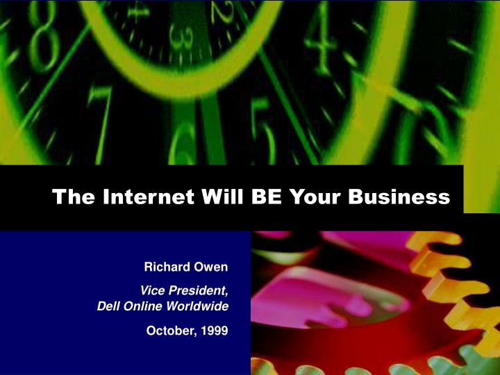 the internet will be your business n.