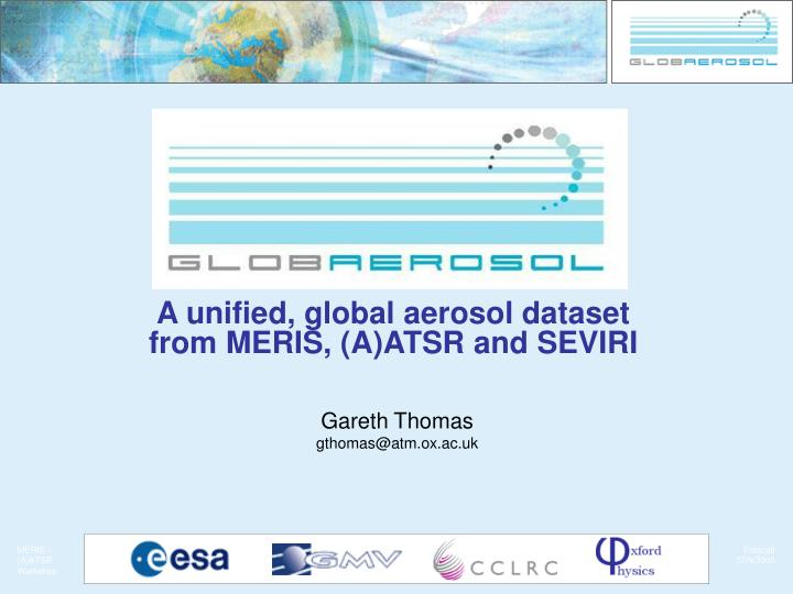 a unified global aerosol dataset from meris a atsr and seviri n.