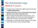 the sensorimotor stage birth to 2 years1