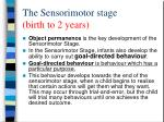 the sensorimotor stage birth to 2 years2