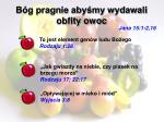 b g pragnie aby my wydawali obfity owoc