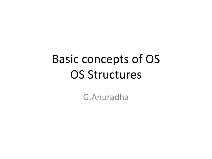 basic concepts of os os structures n.