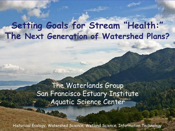 setting goals for stream health the next generation of watershed plans n.