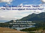 setting goals for stream health the next generation of watershed plans