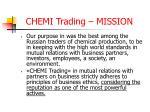 chemi trading mission