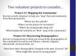 two volunteer projects to consider
