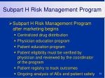 subpart h risk management program