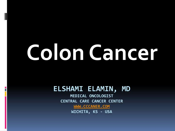 Ppt Colon Cancer Powerpoint Presentation Free Download Id 4555957