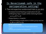is bevacizumab safe in the perioperative setting