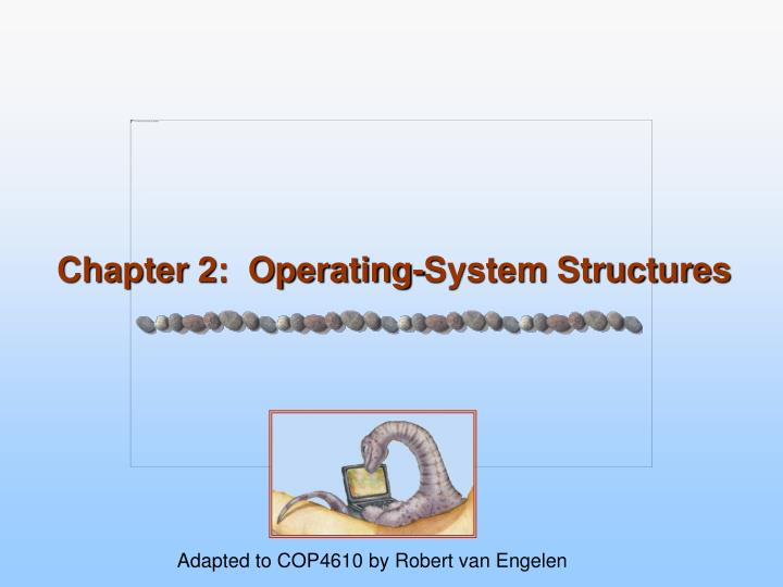 chapter 2 operating system structures n.