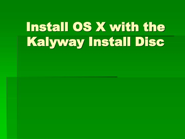 install os x with the kalyway install disc n.