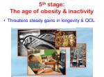 5 th stage the age of obesity inactivity