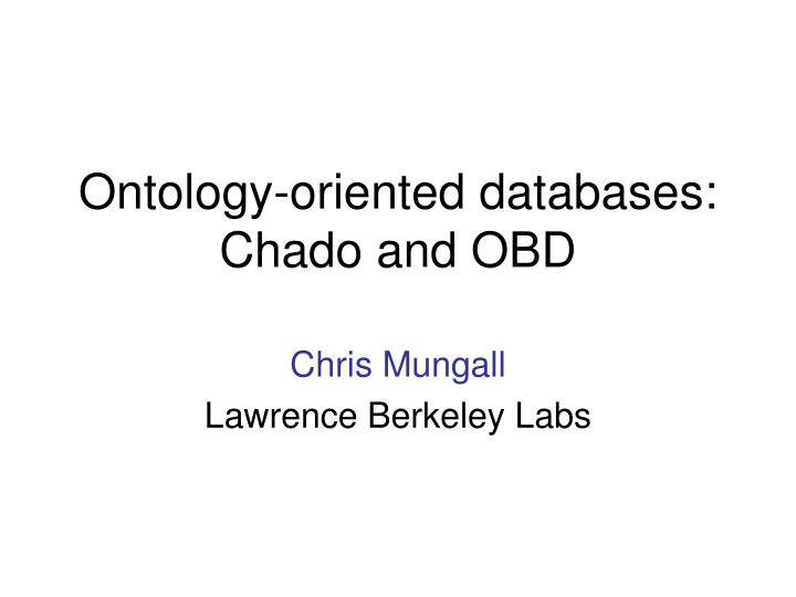 ontology oriented databases chado and obd n.