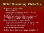 global deworming obstacles