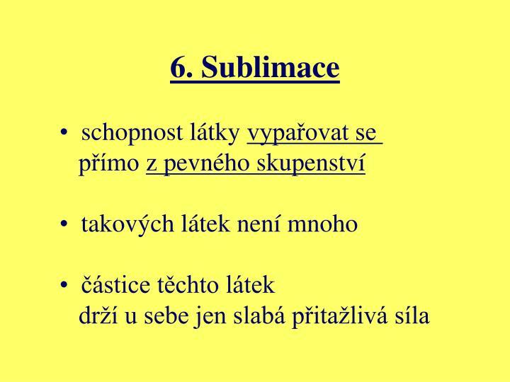 6. Sublimace