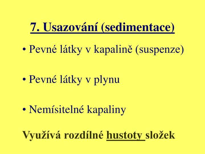 7. Usazování (sedimentace)