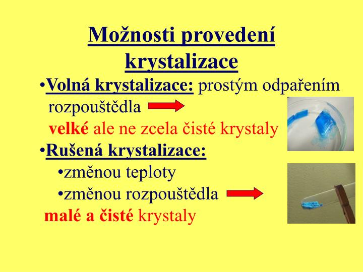 Možnosti provedení krystalizace
