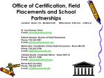 office of certification field placements and school partnerships