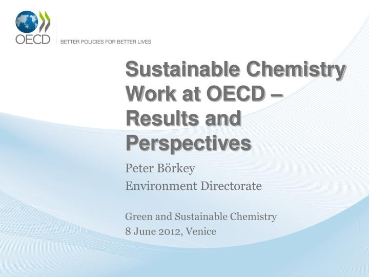 sustainable chemistry work at oecd results and perspectives n.