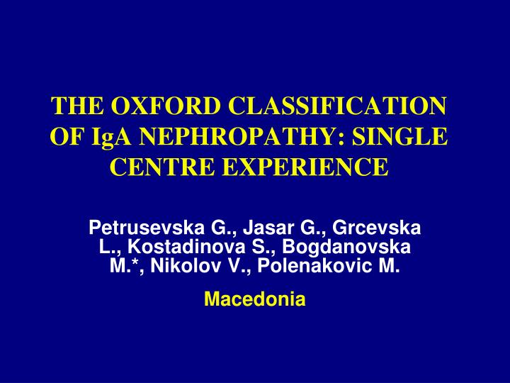 the oxford classification of iga nephropathy single centre experience n.