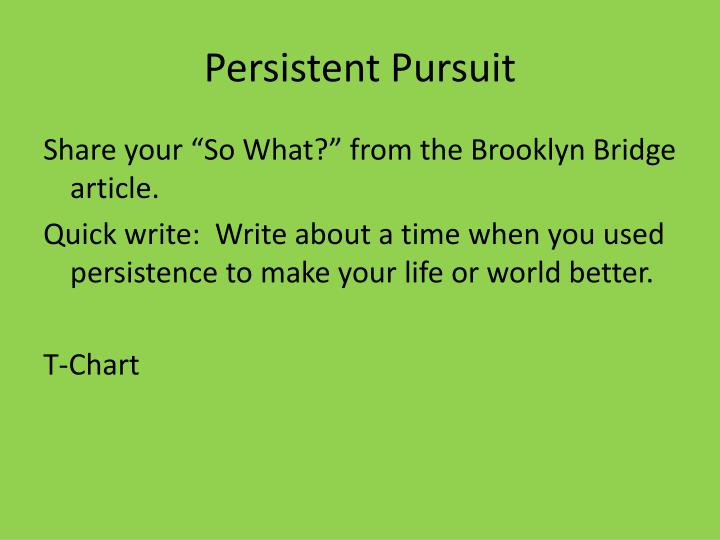 Persistent Pursuit