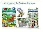 investigating the natural inquirer