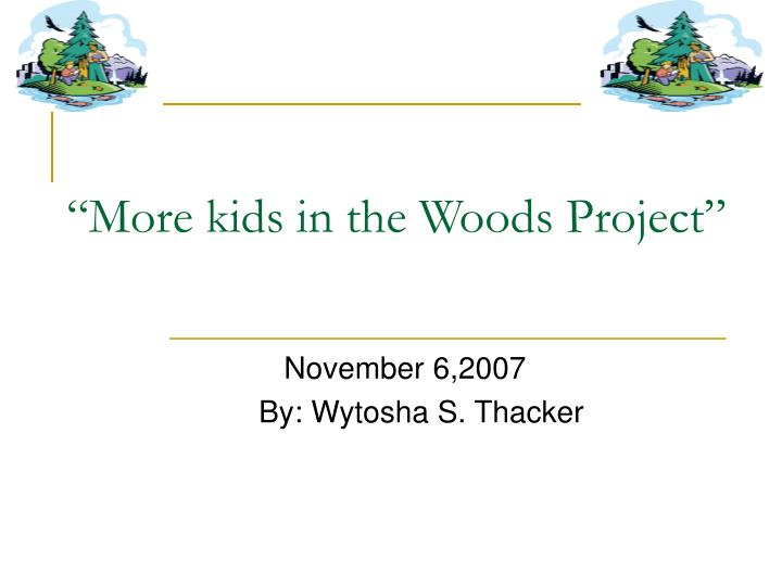 more kids in the woods project n.
