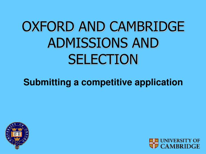 oxford and cambridge admissions and selection n.