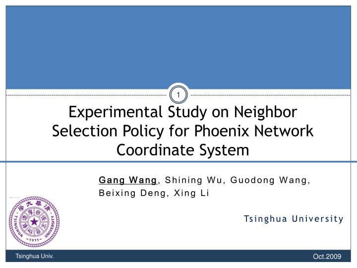experimental study on neighbor selection policy for phoenix network coordinate system n.