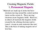 creating magnetic fields 1 permanent magnets