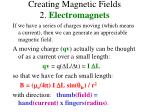 creating magnetic fields 2 electromagnets