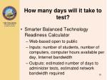 how many days will it take to test