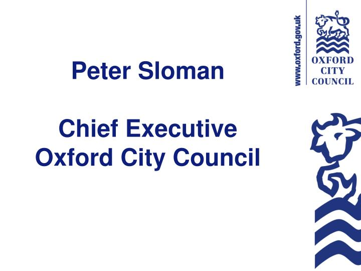 peter sloman chief executive oxford city council n.