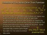 oxidation of fatty acids other than palmitate