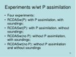 experiments w wt p assimilation