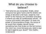 what do you choose to believe