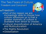 the two faces of culture freedom and constraint1